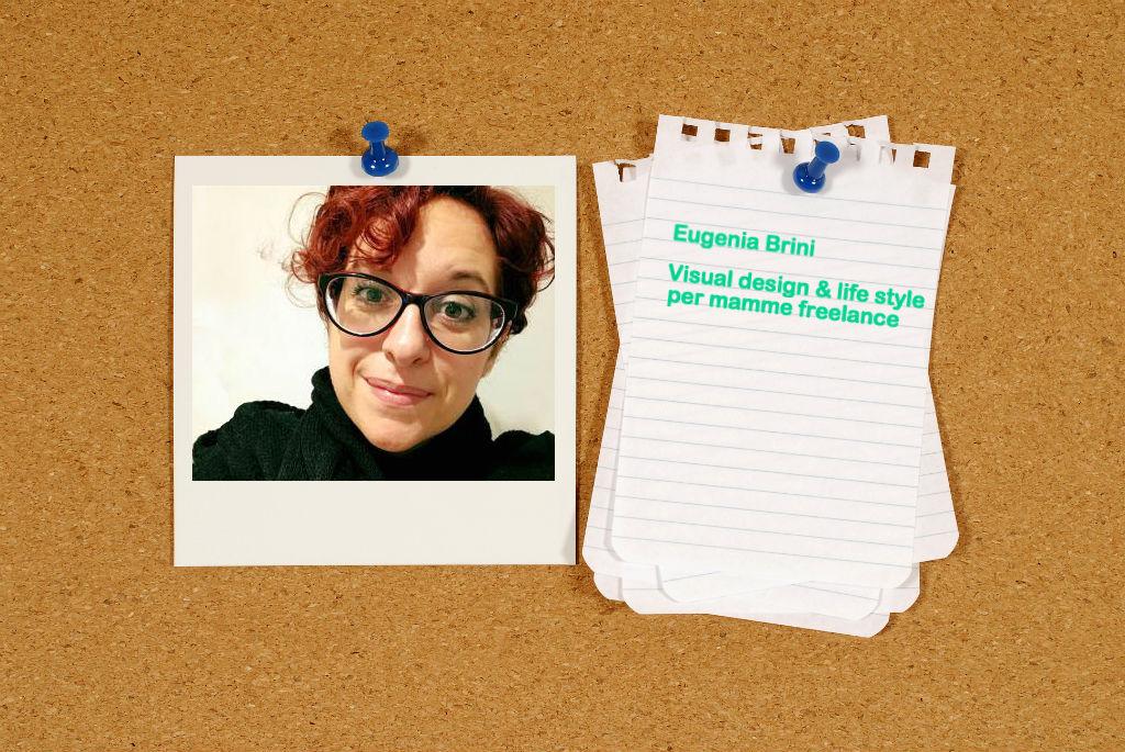 Eugenia Brini - Visual design & life style per mamme freelance