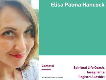 Elisa Palma Hancock - Spiritual Life Coach, Insegnante Registri Akashici
